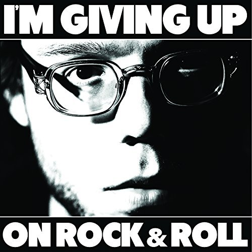 Christopher The Conquered I'm Giving Up On Rock & Roll