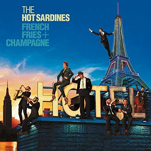 The Hot Sardines French Fries & Champagne