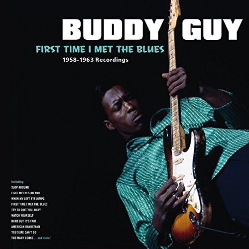 Buddy Guy First Time I Met The Blues 19 Import Esp