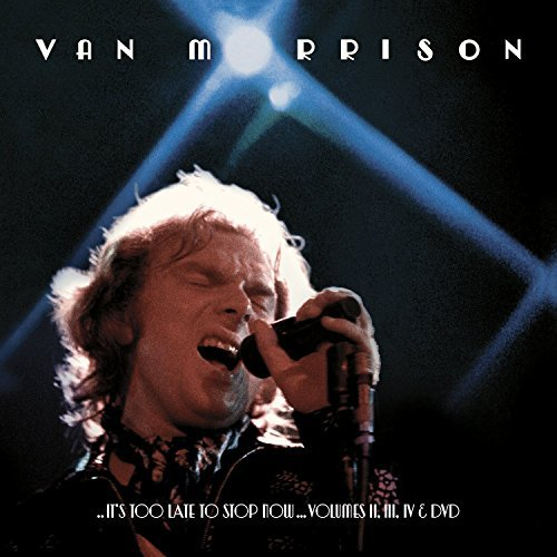 Van Morrison It's Too Late To Stop Now...Volume Ii Iii Iv 3 CD 1 DVD
