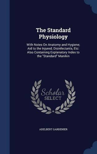 Adelbert Gardenier The Standard Physiology With Notes On Anatomy And Hygiene; Aid To The Inj