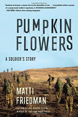 Matti Friedman Pumpkinflowers A Soldier's Story
