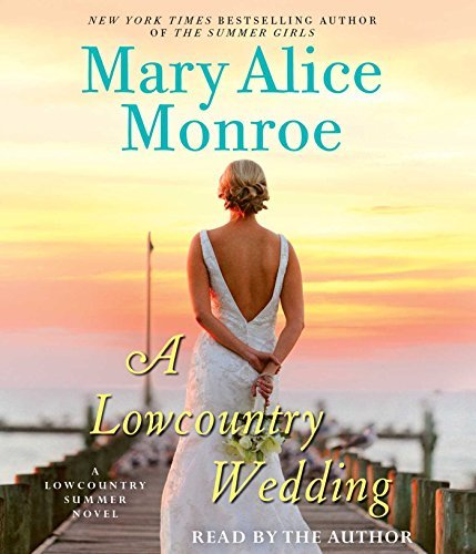 Mary Alice Monroe A Lowcountry Wedding