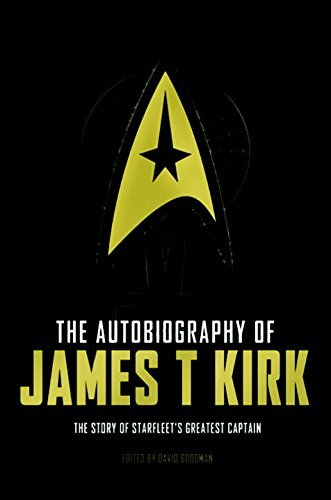 David A. Goodman The Autobiography Of James T. Kirk Star Trek
