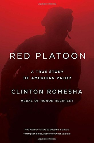 Clinton Romesha Red Platoon A True Story Of American Valor