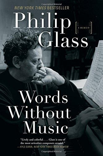 Philip Glass Words Without Music A Memoir