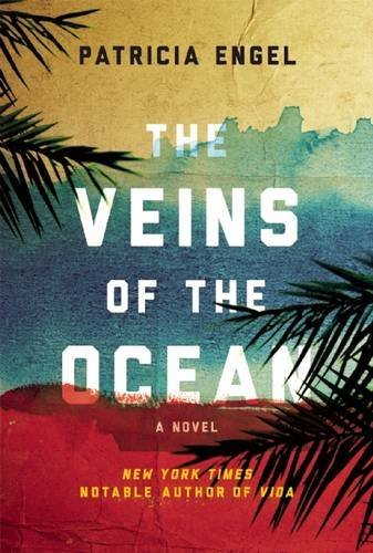 Patricia Engel The Veins Of The Ocean