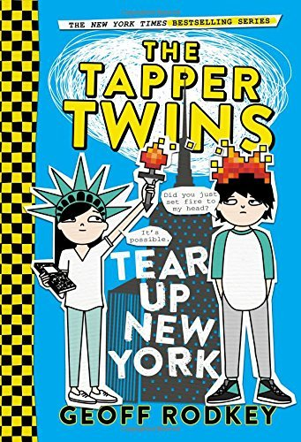 Geoff Rodkey The Tapper Twins Tear Up New York