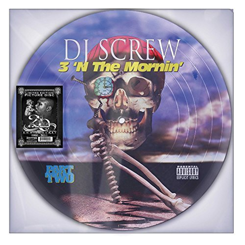 Dj Screw 3 'n The Mornin Picture Disc