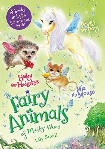 Lily Small Mia The Mouse Poppy The Pony And Hailey The Hedg 3 Books In 1 Plus Fun Activities Inside