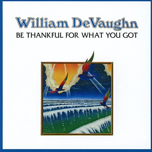 William Devaughn Be Thankful For What You Got