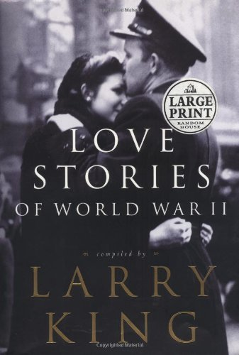 Larry King Love Stories Of World War Ii