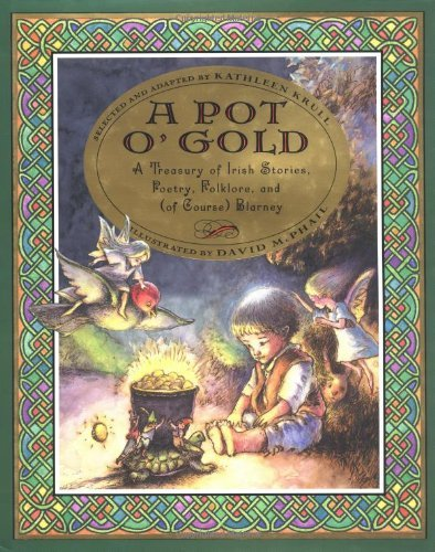 Kathleen Krull A Pot O' Gold A Treasury Of Irish Stories Poetry Folklore & (of Course) Blarney