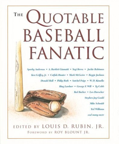 Louis Rubin Jr The Quotable Baseball Fanatic