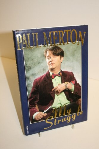 Paul Merton My Struggle
