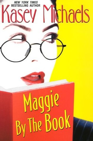 Kasey Michaels Maggie By The Book