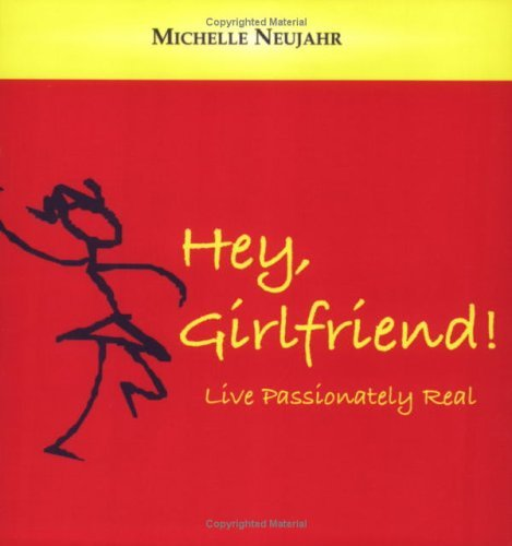 Michelle Neujahr Hey Girlfriend!