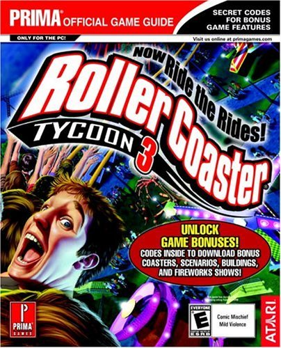 Prima Games Rollercoaster Tycoon 3 Prima's Official Strategy