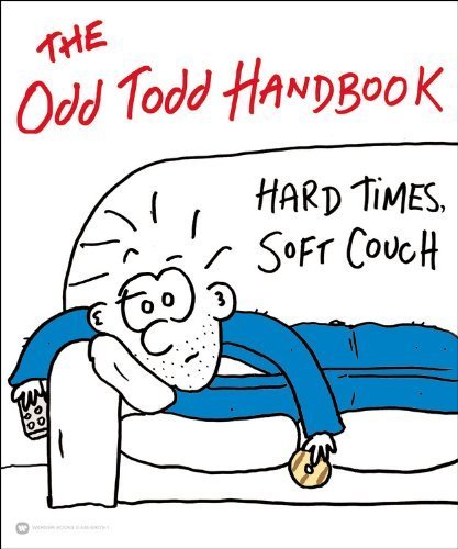 Todd Rosenberg The Odd Todd Handbook Hard Times Soft Couch