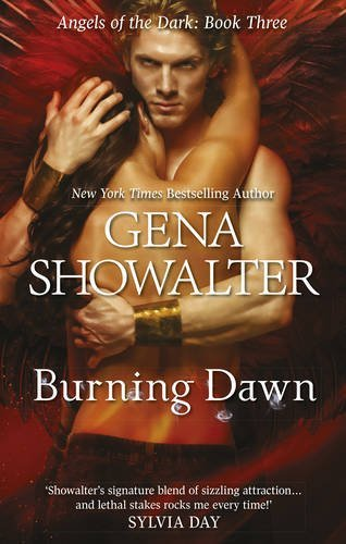 Gena Showalter Burning Dawn Angels Of The Dark