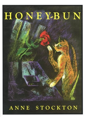 Anne Stockton Honey Bun An Enchanting Memoir About An Exceptional Cat