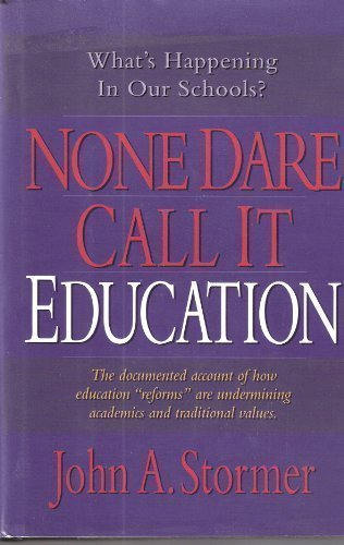 John Stormer None Dare Call It Education