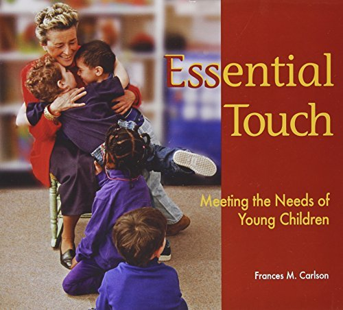 Frances M. Stover Essential Touch Meeting The Needs Of Young Children