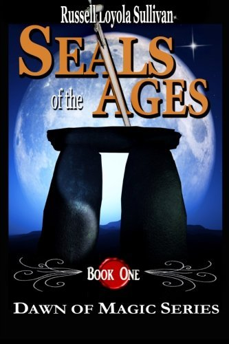 Russell Loyola Sullivan Seals Of The Ages Dawn Of Magic