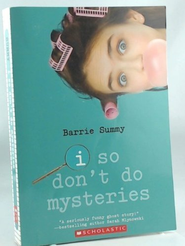 Barrie Summy I So Don't Do Mysteries