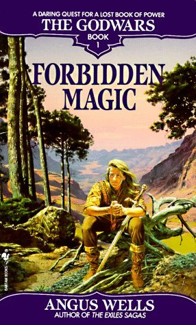 Angus Wells Forbidden Magic The Godwars Book 1