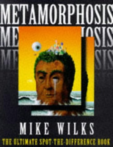 Mike Wilks Metamorphosis The Ultimate Spot The Difference Book