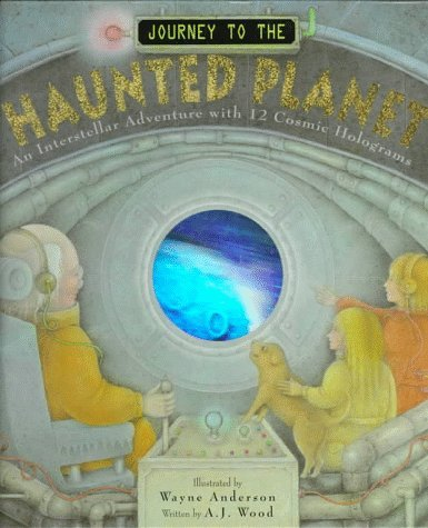 A. J. Wood Journey To The Haunted Planet An Interstellar Adventure With 12 Cosmic Holograms