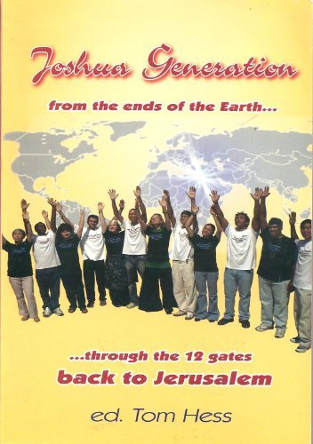Tom Hess Joshua Generation From The Ends Of The Earth Through The 12 Gates Back To Jerusalem