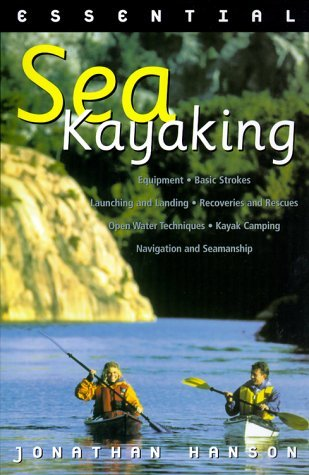 Jonathan Hanson Essential Sea Kayaking