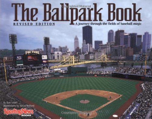 Ron Smith The Ballpark Book A Journey Through The Fields Of Baseball Magic