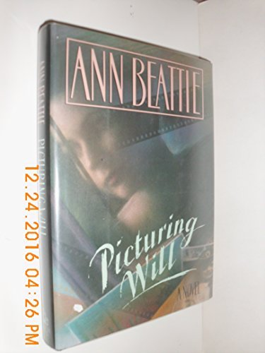 Ann Beattie Picturing Will