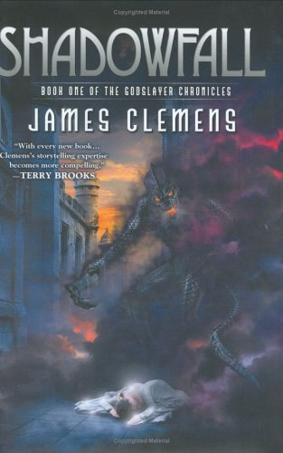 James Clemens Shadowfall The Godslayer Chronicles Book 1