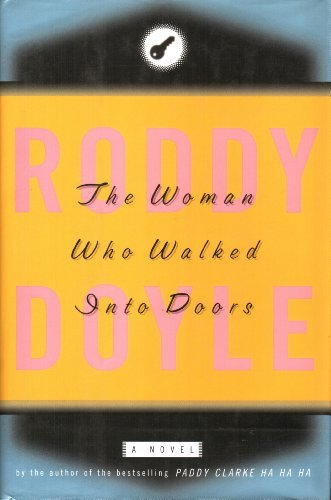 Roddy Doyle The Woman Who Walked Into Doors