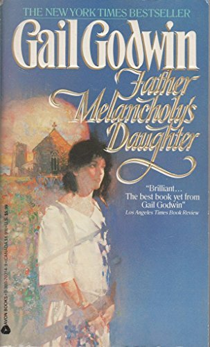Gail Godwin Father Melancholy's Daughter
