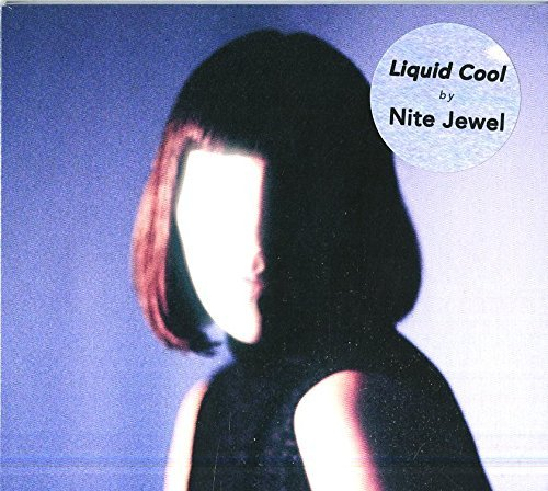 Nite Jewel Liquid Cool