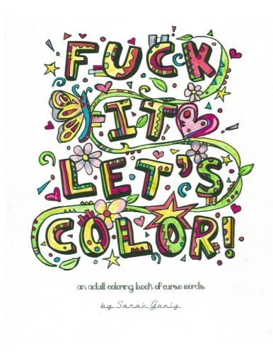 Sarah Ganly Fuck It Let's Color An Adult Coloring Book Of Curse Words
