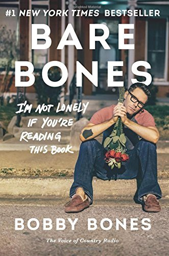 Bobby Bones Bare Bones I'm Not Lonely If You're Reading This Book