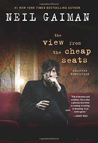 Neil Gaiman The View From The Cheap Seats Selected Nonfiction