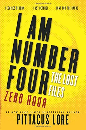 Pittacus Lore I Am Number Four The Lost Files Zero Hour