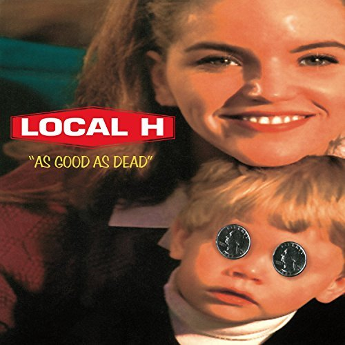 Local H As Good As Dead