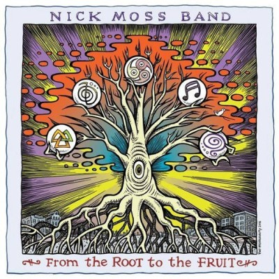 Nick Moss Band From The Root To The Fruit