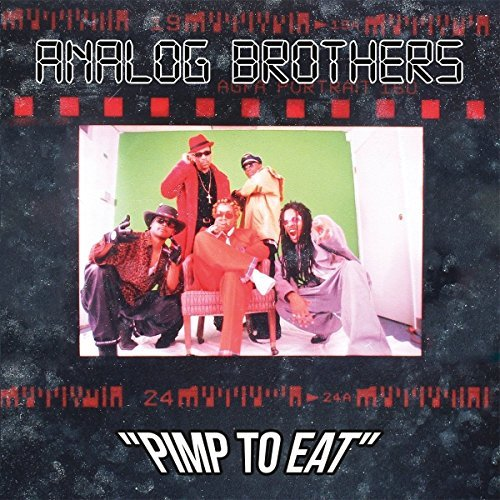 Analog Brothers Pimp To Eat