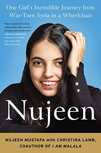 Nujeen Mustafa Nujeen One Girl's Incredible Journey From War Torn Syria
