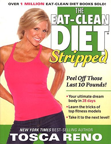 Tosca Reno The Eat Clean Diet Stripped Peel Off Those Last 10 Pounds!