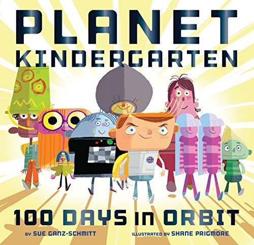 Sue Ganz Schmitt Planet Kindergarten 100 Days In Orbit